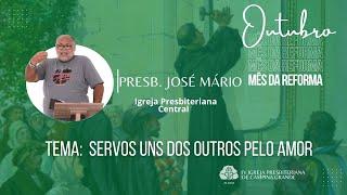 Servos uns dos outros pelo amor l Pb. José Mário 17/10/2021