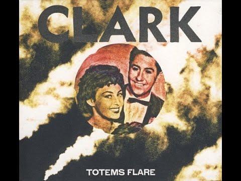 Clark - Totems Flare