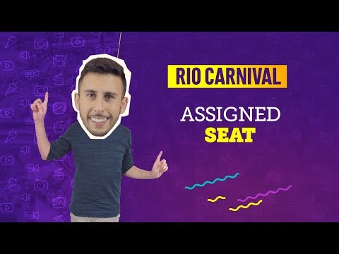 VIDEO GUIDE RIO CARNIVAL: ASSIGNED SEAT