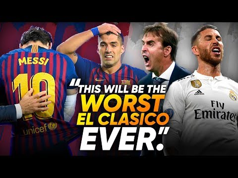 """""""This Will Be The WORST El Clasico Ever"""" 