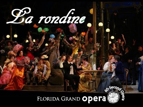 La Rondine, 60-second opera - Florida Grand Opera