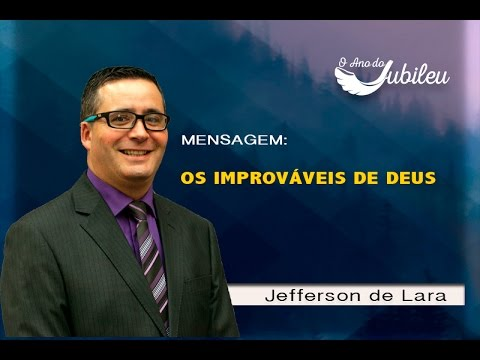 ABBA SJP - OS IMPROVÁVEIS DE DEUS - Jefferson de Lara - 17/01/16