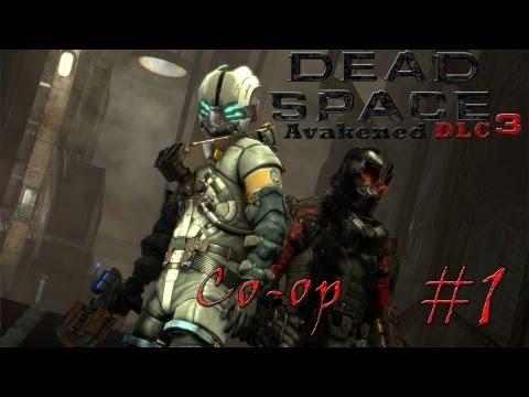 Смотреть прохождение игры [Coop] Dead Space 3 Awakened DLC. Серия 1 - Пробуждение.