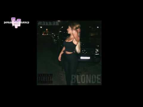 Makkak - Blonde (Audio) @Makkak