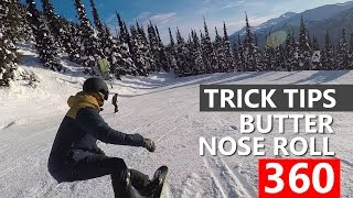 Snowboarding Trick Tips - Butter Nose Roll 360 (Cab)