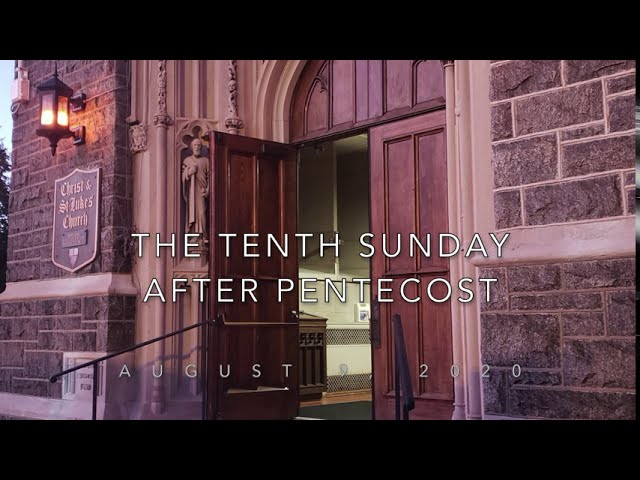 08.09.20 - The Tenth Sunday after Pentecost