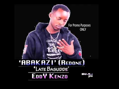 AbakAZi 'Redone' Late Basudde _ EddY KenZO -.mp4