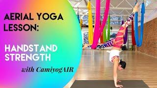 30 min Aerial Yoga - Handstand | Strength Workout | Intermediate - Advanced Class | CamiyogAIR