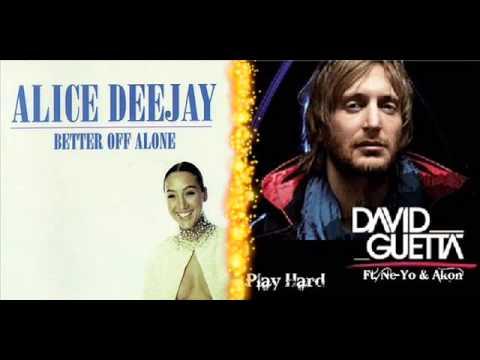 Alice DeeJay vs David Guetta ft. (Akon & Ne Yo) Better Off Playing Hard