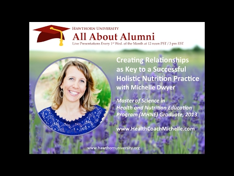 AAA: Creating Relationships as Key to a Successful Holistic Nutrition Practice with Michelle Dwyer