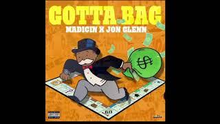Madicin & Jon Glenn - Gotta Bag (Official Audio)