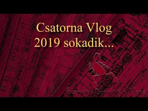Csatorna Vlog - 2019 Sokadik... | 1080p