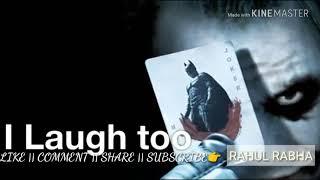 Joker whatsapp status || Be care full || Rahul Rabha