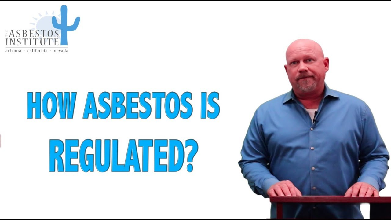 How is Asbestos Regulated in the United States? | The Asbestos Institute