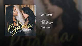 Sin Pijama - Becky G ft. Natti Natasha