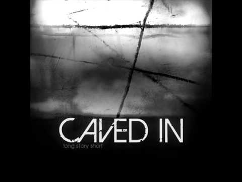 """Caved In"" by Long Story Short"