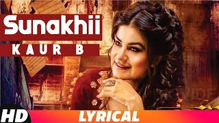 Sunakhi | Lyrical Video | Kaur B | Desi Crew | Latest Punjabi Songs 2018 | Speed Records