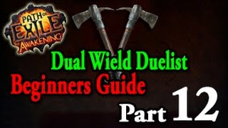 Path of Exile Dual Wield Duelist Beginners Guide Part (12 ACT 4)
