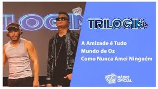 #Live Trilogia - A Amizade é Tudo, Mundo de Oz, Como Nunca Amei Ninguém #FMODIA