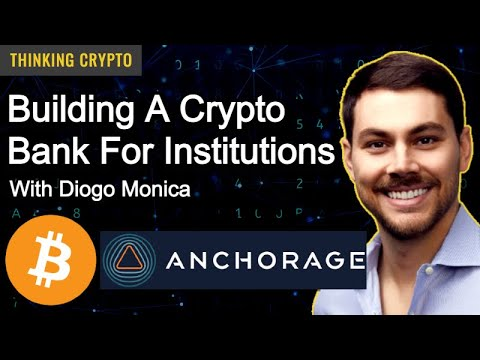 Diogo Monica CoFounder of Anchorage Interview - Becoming a Crypto Bank, Bitcoin, NFTs, DeFi
