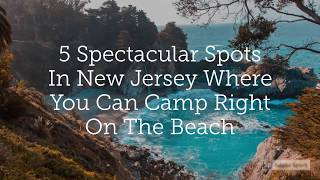New Jersey Beach Camṗing - 5 Spectacular Spots In New Jersey Where You Can Camp