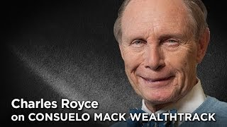 Charles Royce: Changing Markets