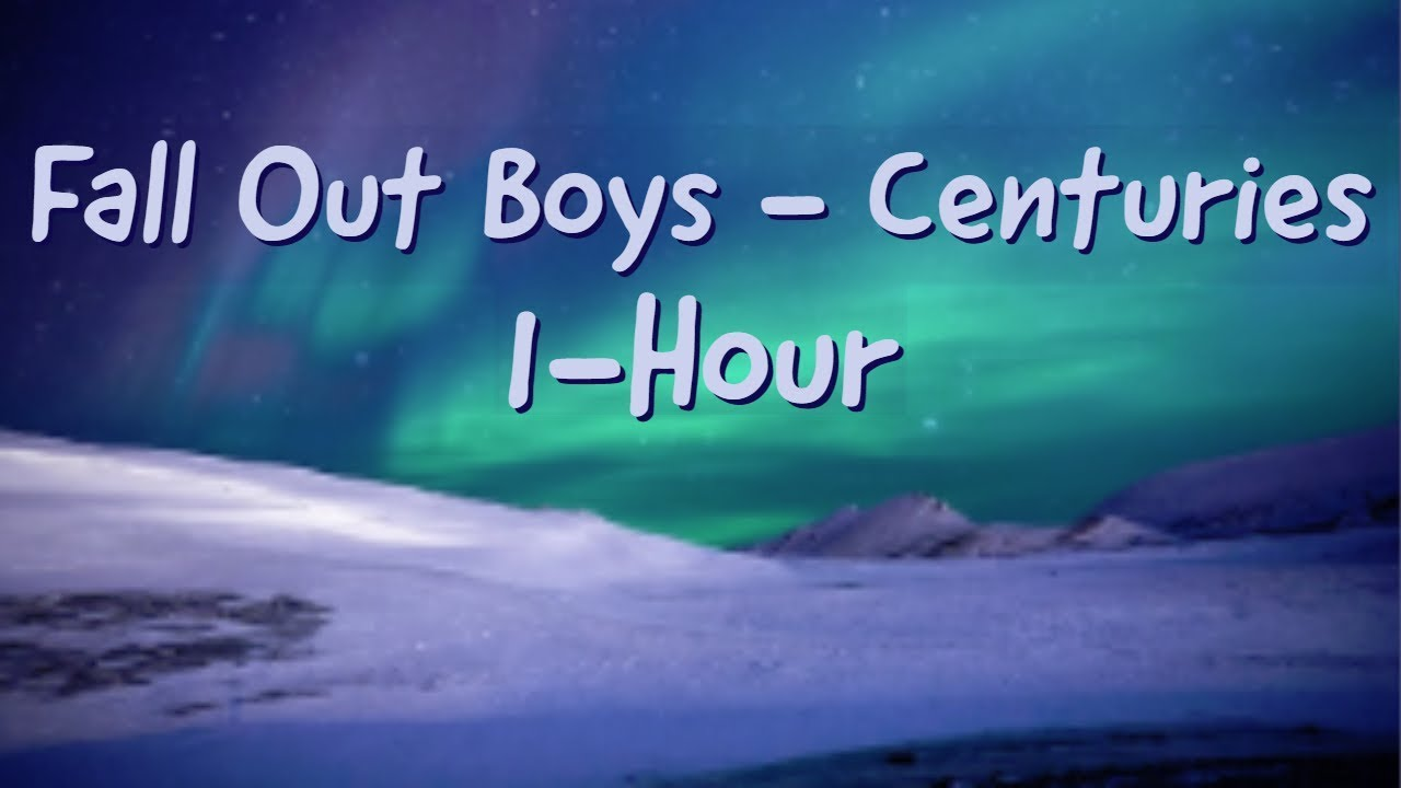 Download Fall Out Boys Centuries 1 Hour!