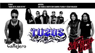 """LOS TUZOS (A dueto con Perro Callejero y Séptimo Tren)  """"Nada de ti, nada de mi"""""""