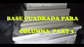 COMO HACER BASE PARA COLUMNA PARTE 3-HOW TO MAKE A BASE FOR COLUMN PART 3