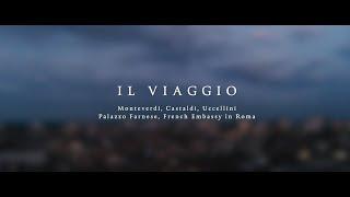 Il Viaggio - Music By Monteverdi, Casaldi, Uccellini - Le Poème Harmonique