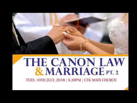 THE CANON LAW & MARRIAGE II - Talk by Rev. Fr. Wisdom Larweh (Tues. 10.07.18)