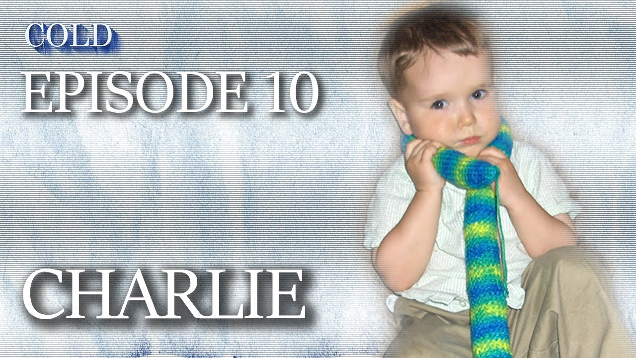 Download Cold Ep 10: Charlie