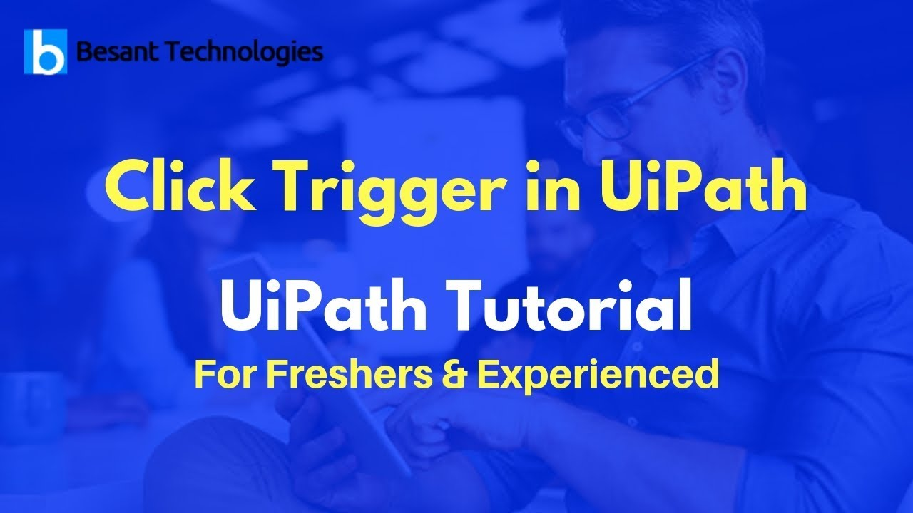 Click Trigger in UiPath | RPA | UiPath Tutorial For Beginners
