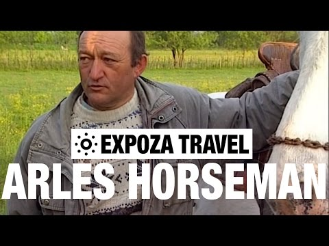 The Arles Horseman (France) Vacation Travel Video Guide
