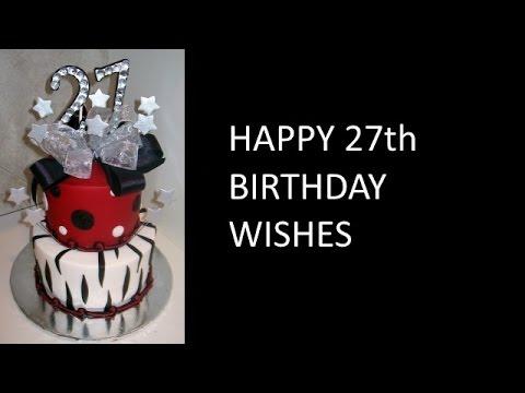 Happy 27th Birthday Wishes Youtube Happy 27th Birthday Wishes