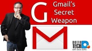 Gmail's Secret Weapon