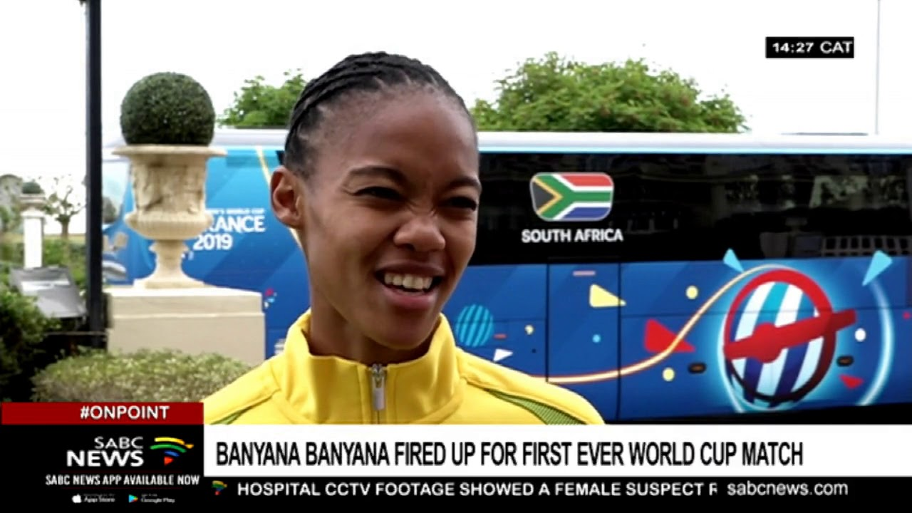 Banyana Banyana fired up for first ever World Cup match