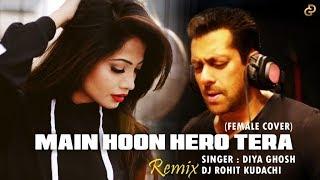 Gambar cover Main Hoon Hero Tera   Female Cover   Diya Ghosh   Remix Version - Dj Rohit Kudachi