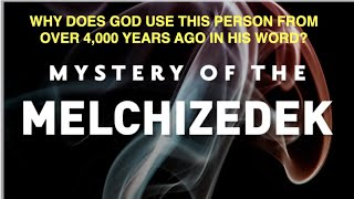 Download #46a-MYSTERIOUS MELCHIZEDEK--WHY DOES GOD EMPHASIZE THIS MAN FROM 4,000-YEARS-AGO  IN THE BIBLE?
