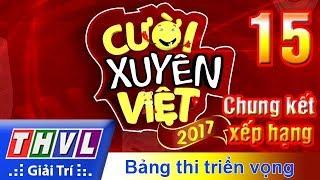 THVL | Cười xuyên Việt 2017 - Tập 15: Chung kết xếp hạng Bảng triển vọng