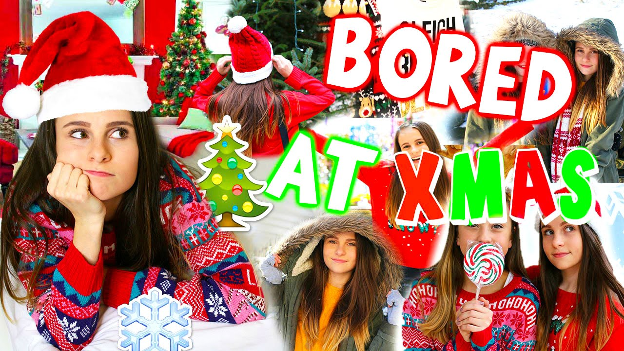 what to do when youre bored at christmas youtube - What To Do On Christmas