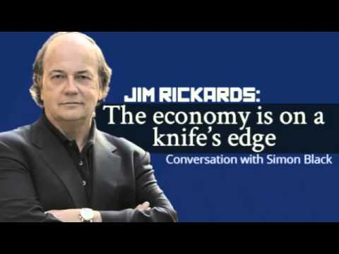 Powerful investment wisdom from Jim Rickards The economy is on a knife's edge