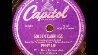 Golden Earrings by Peggy Lee on 1947 Capitol 78.