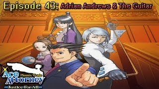 Phoenix Wright Justice For All Ep 43: Adrian Andrews & The Guitar Case