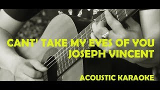 Can't Take My Eyes Off You - Joseph Vincent Cover (Acoustic Karaoke)