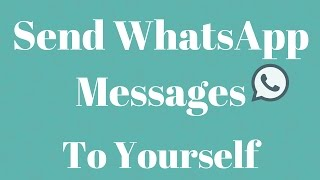 How to send whatsApp Message to yourself