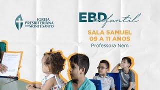 EBD INFANTIL IPMS   14/06/2020 - Sala Samuel (9 a 11 anos)