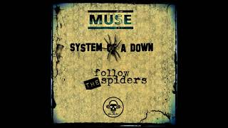 System Of A Down VS Muse  - Follow The Spiders (MASHUP)