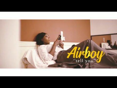 VIDEO: Airboy – Tell You | mp4 Download • illuminaija