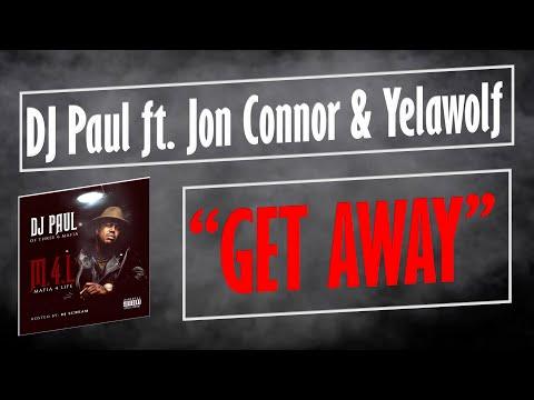 Get Away - DJ Paul ft. Jon Connor & Yelawolf [No DJ]